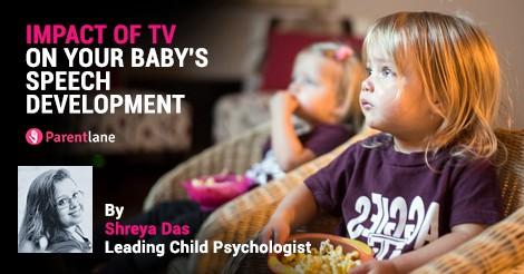 Impact of T.V. on your Baby's Speech Development—Expert Speaks